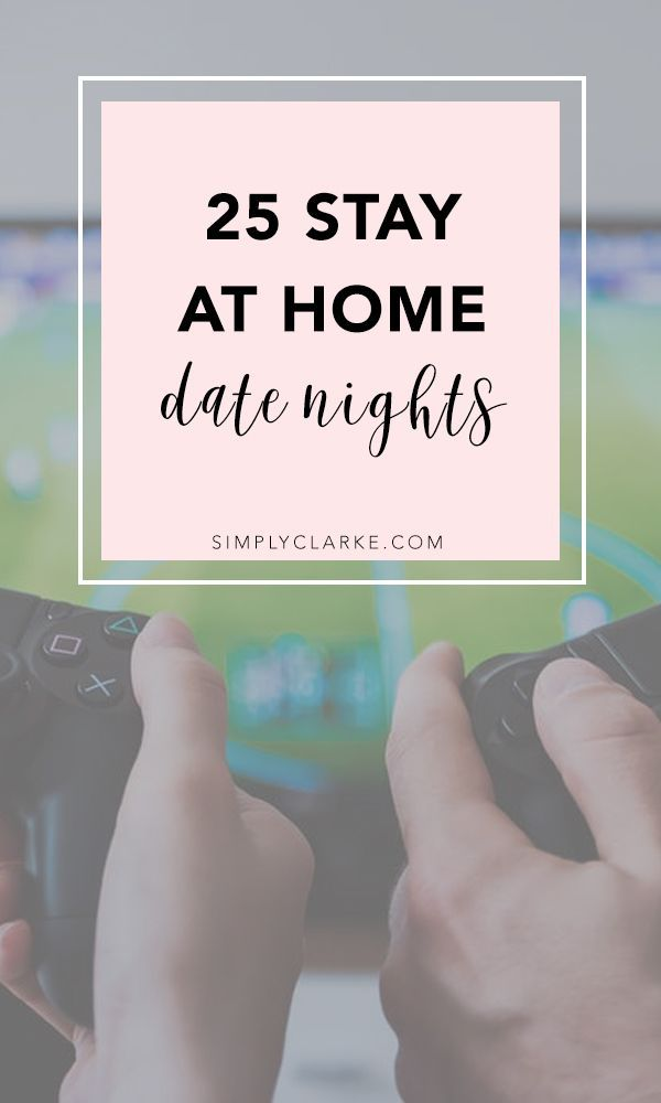 25 stay at home date night ideas best blog posts on pinterest