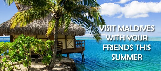 5 Reasons Why You Should Visit Maldives With Your Friends