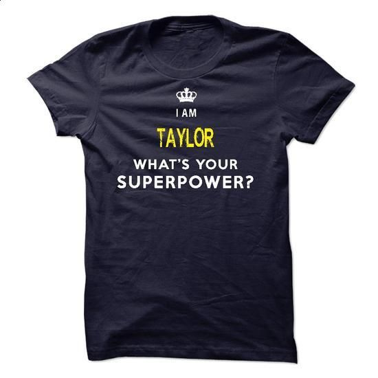 I am TAYLOR What is Your Superpower? - #t shirt designs #crew neck sweatshirts. CHECK PRICE => https://www.sunfrog.com/LifeStyle/I-am-TAYLOR-What-is-Your-Superpower.html?id=60505