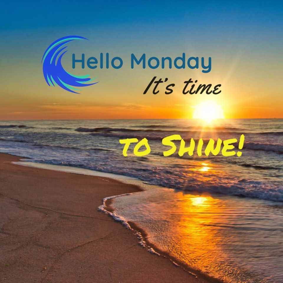 Hello Monday It S Time To Shine Hello Monday Beach Pictures Nature