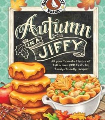 Autumn in a jiffy cookbook all your favorite flavors of fall in autumn in a jiffy cookbook all your favorite flavors of fall in over 200 fast forumfinder Image collections