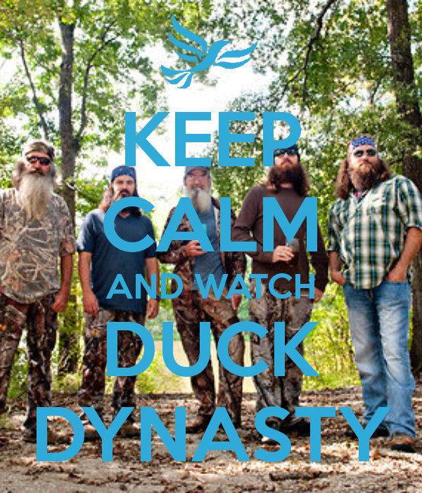 Love me some Duck Dynasty!!!!