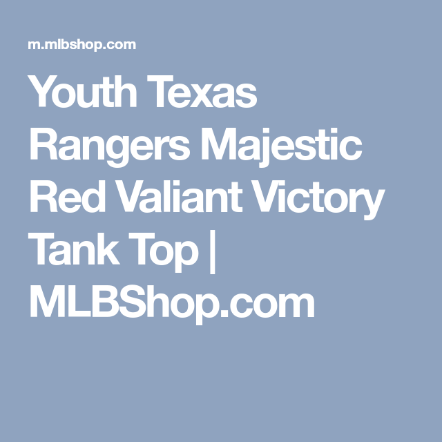 Youth Texas Rangers Majestic Red Valiant Victory Tank Top Mlbshop Com Texas Rangers Victorious Ranger