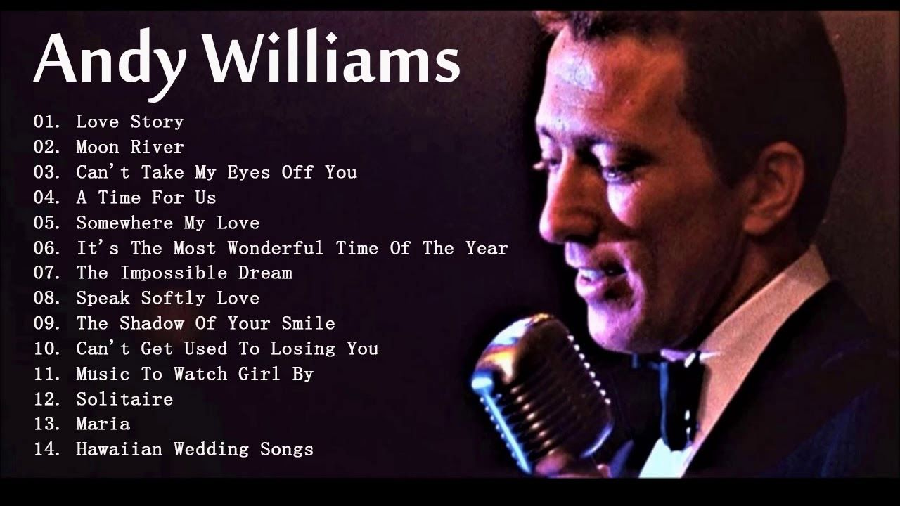 Andy Williams Greatest Hits Full Album Best Songs Of Andy Williams 2018 Best Songs Best Old Songs Greatest Songs