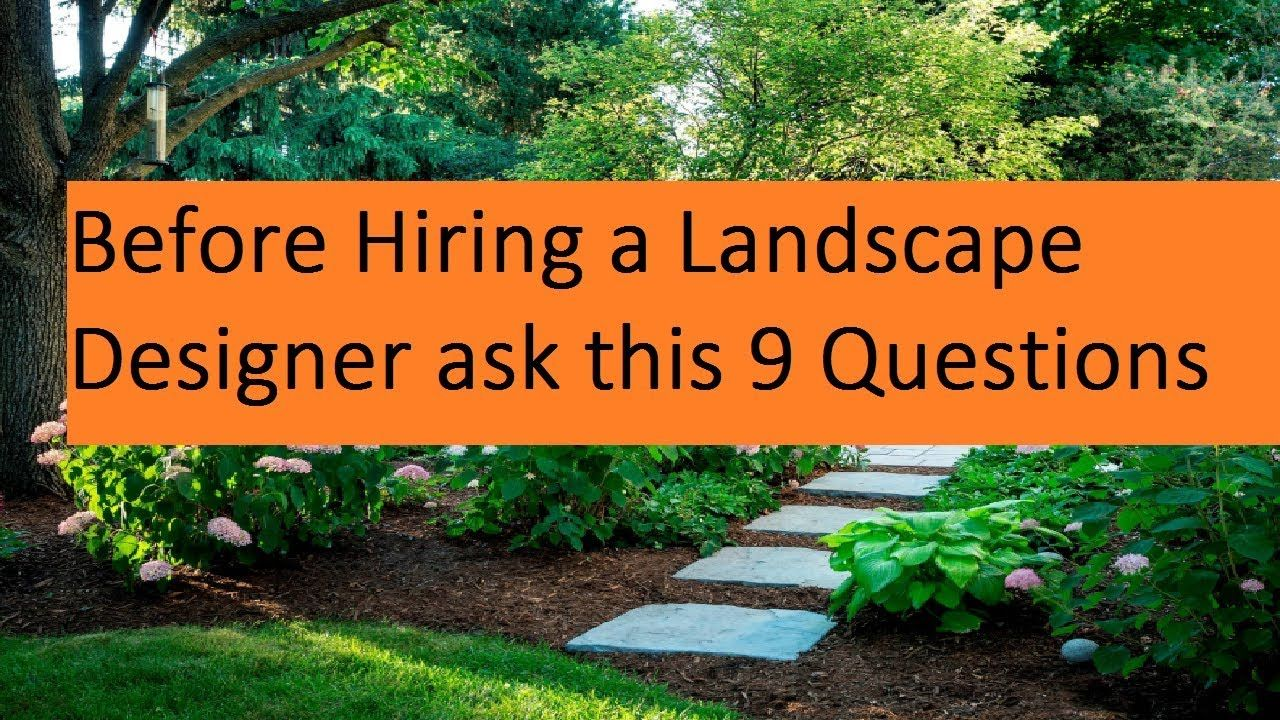 Before Hiring A Landscape Designer Ask This 9 Questions