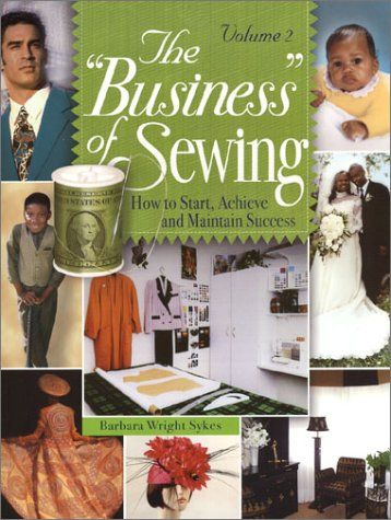 "The ""Business"" of Sewing: How to Start, Achieve and Maintain Success, Volume 2 by Barbara Wright Sykes http://www.amazon.com/dp/0971782423/ref=cm_sw_r_pi_dp_WmzLtb0FNAFDCMSG"
