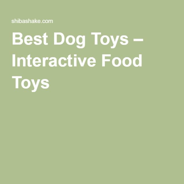 Best Dog Toys Interactive Food Toys Interactive Dog Toys Best
