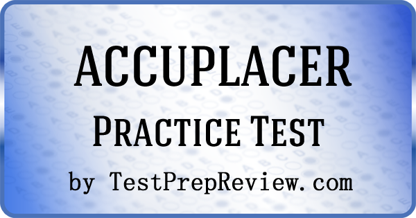 Free Accuplacer Practice Test Questions by TestPrepReview  Be