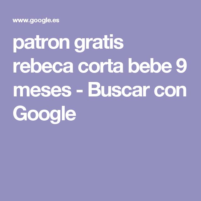 patron gratis rebeca corta bebe 9 meses - Buscar con Google | Tejer ...