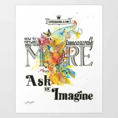Immeasurably More Than All You Ask or Imagine - Ephesians 3:30 Art Print by Painted Verses - $18.00