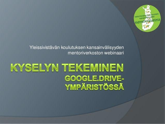 Kyselyn tekeminen Google -ympäristössä ym. ohjeita