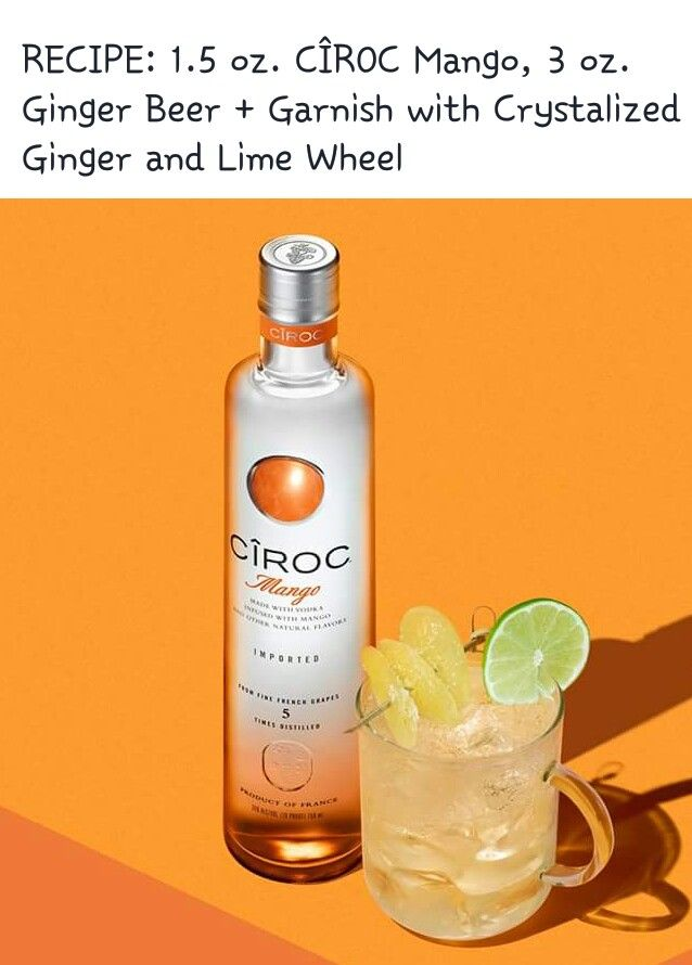 Ciroc Mango Mule Mango Drinks Ciroc Drinks Mixed Drinks Alcohol