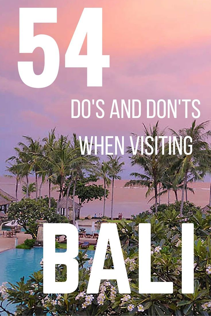 54 Do S And Don Ts When Visiting Bali