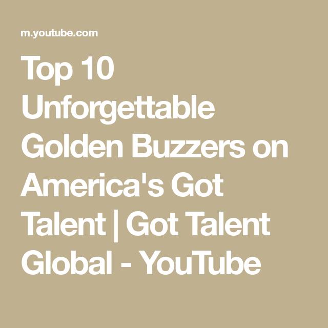 Top 10 Unforgettable Golden Buzzers On America S Got Talent Got Talent Global Youtube