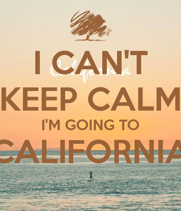 39 i can 39 t keep calm i 39 m going to california 39 poster for Where can i go on vacation