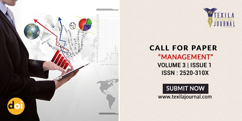 Call For Paper Management Right Time To Publish Your Research Work In Internationaljournal Submit Now Www Texil Journal Open Access Journals Management