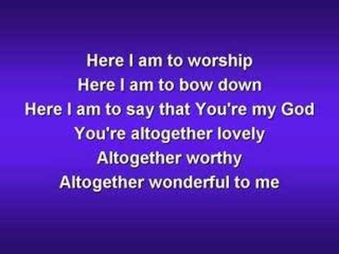 Here I Am To Worship Worship Video W Lyrics Youtube