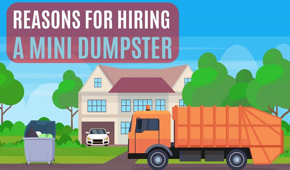 Reasons For Hiring A Mini Dumpster Dumpster Rental Mini How To Remove