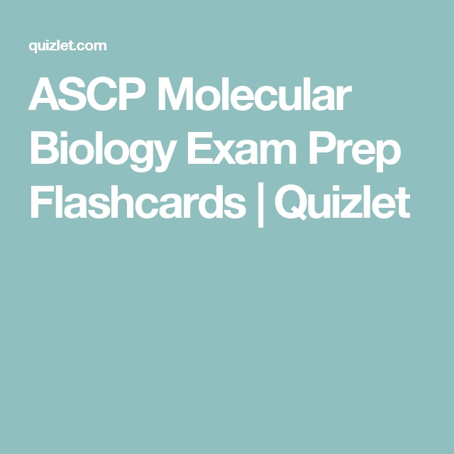 ASCP Molecular Biology Exam Prep Flashcards | Quizlet | ASCP MB