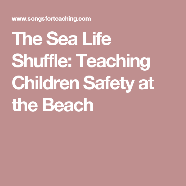 The Sea Life Shuffle:  Teaching Children Safety at the Beach