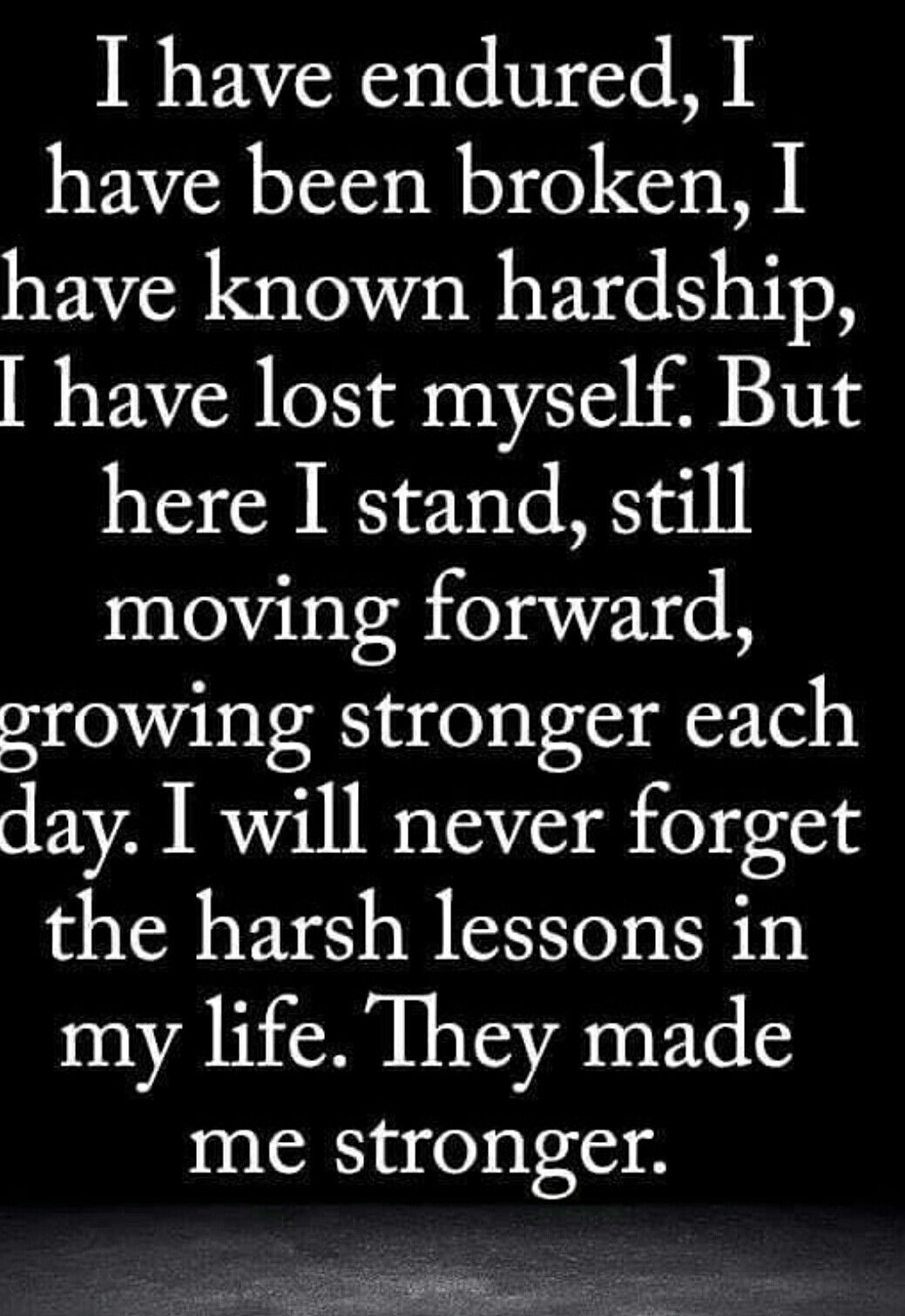 Thank You God For Allowing Me To Endure Some Hardships So I Could Transform Into A Much Stronger Person Thinking Quotes Encouragement Quotes Mom Quotes