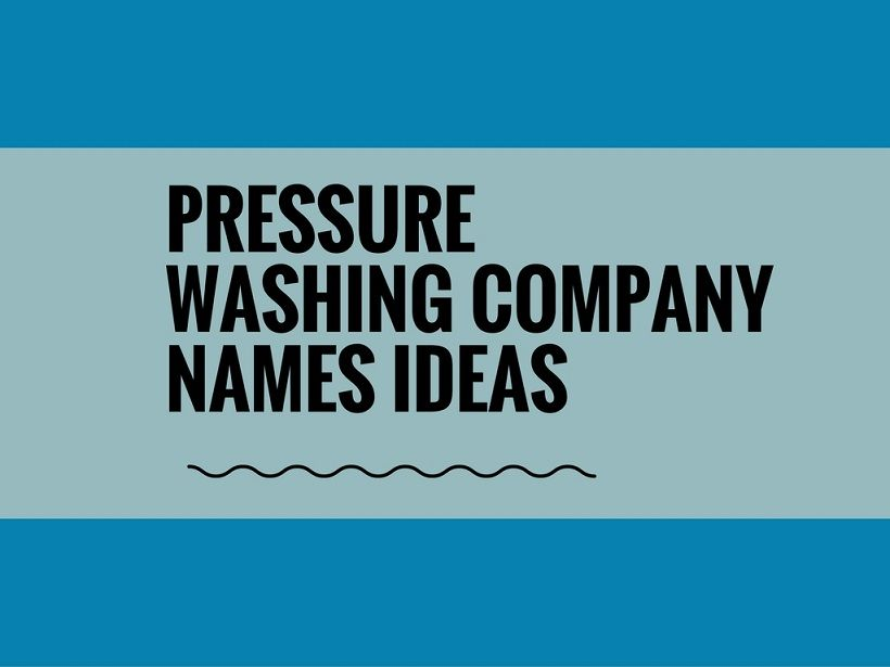 147+ Best Pressure washing company Names ideas | Catchy