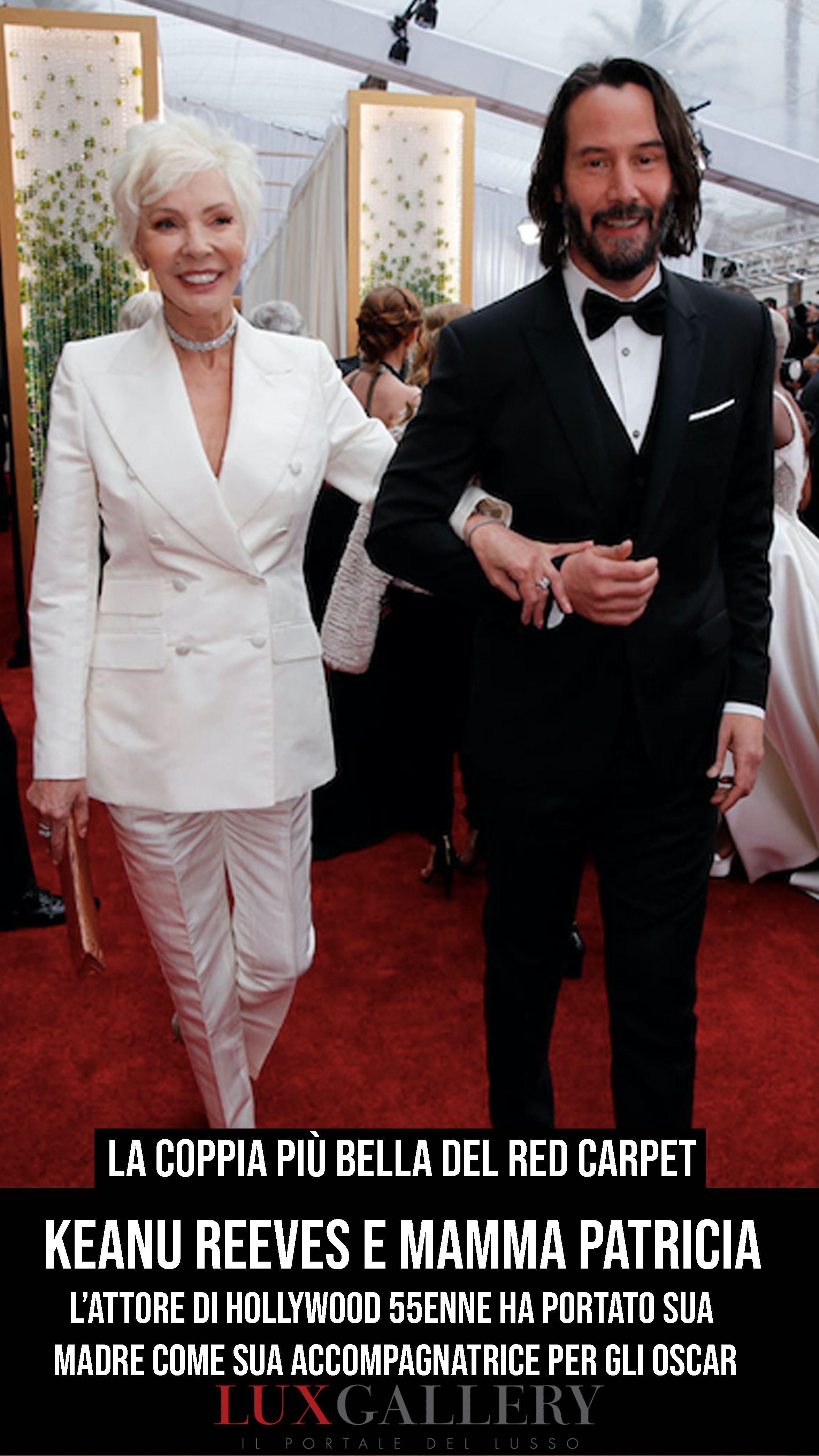 Oscar 2020 Keanu Reeves E Mamma Patricia La Coppia Piu Bella Del Tappeto Rosso Keanu Reeves Hollywood Coppie