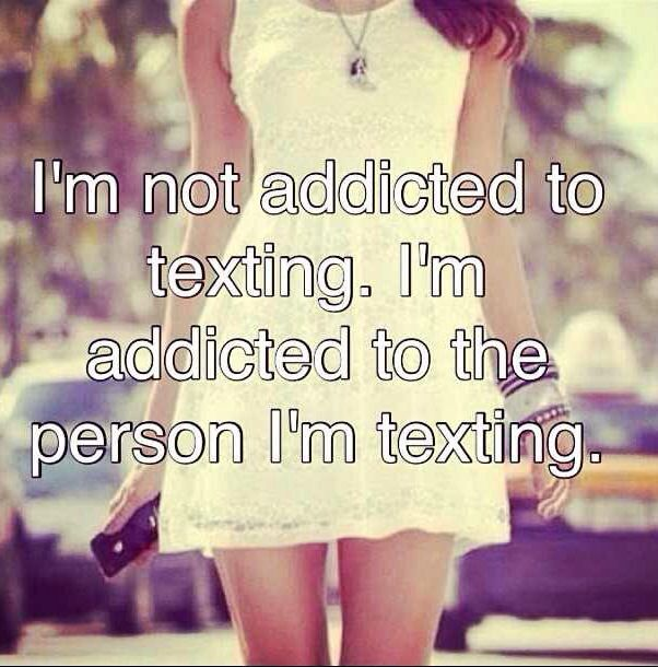 Addicted to the person texting