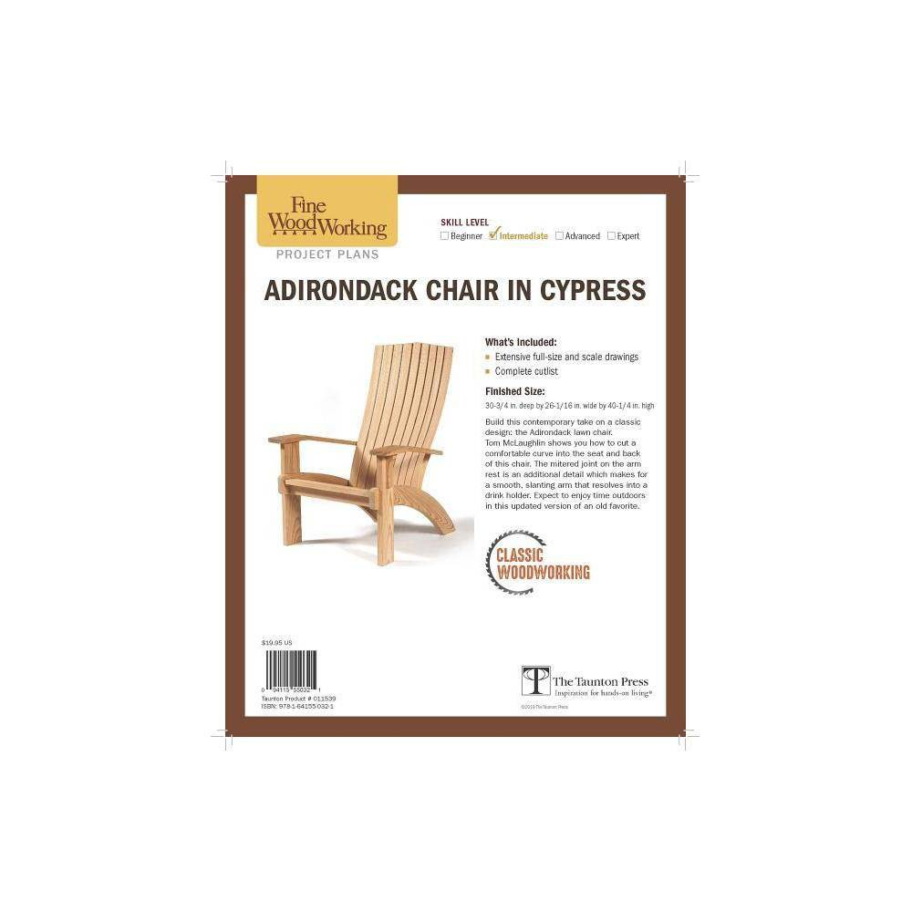 Fine Woodworking S Adirondack Chair In Cypress By Tom Mclaughlin
