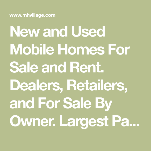 New And Used Mobile Homes For Sale And Rent. Dealers