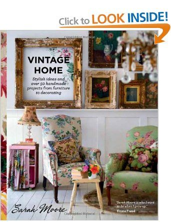 Vintage Home: Stylish ideas and over 50 projects from furniture to ...