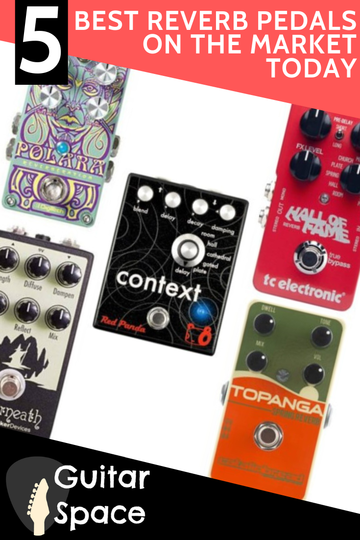 Top Five Best Reverb Pedals on The Market Today