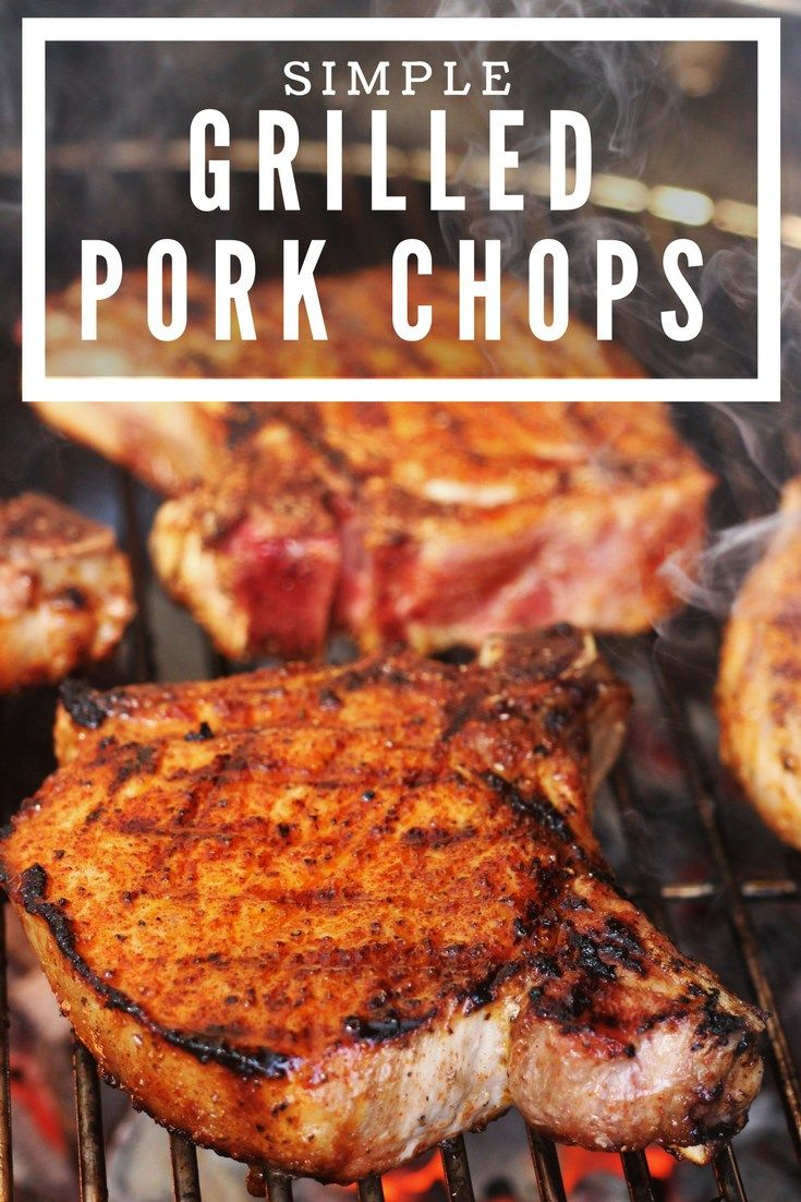 Simple Grilled Pork Chops with Homemade BBQ Rub | Hey Grill, Hey
