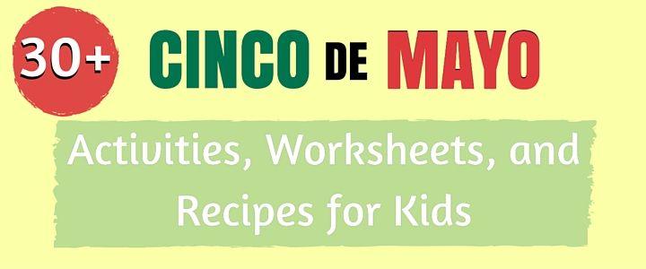 30 Cinco de Mayo Activities Worksheets & Recipes for Kids