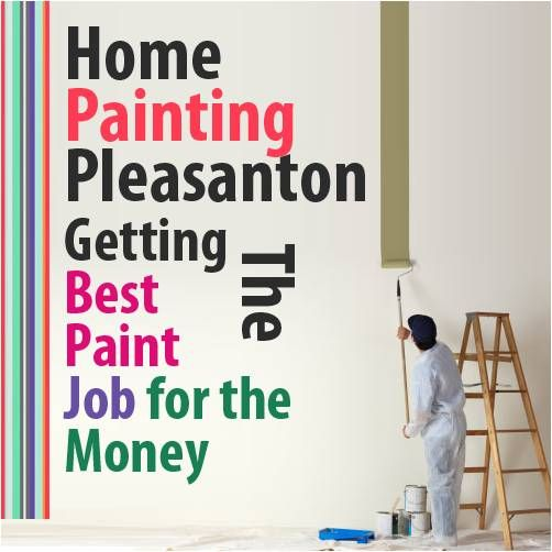 Exterior House Painting Pleasanton: Receiving The Best