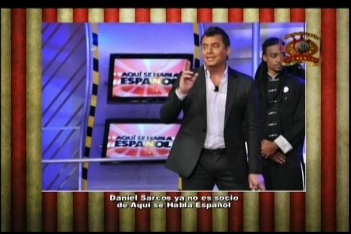 Daniel Sarcos Ya NO Es Socio De Aquí Se Habla Español, Enterate Con Los Cirqueros