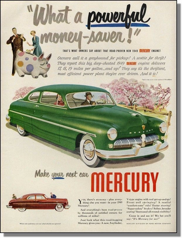 1949 Mercury automobile ~ like money in a piggy bank car-ad | CARS ...