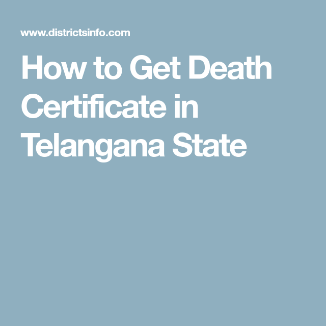 How To Get Death Certificate In Telangana State Info Pinterest
