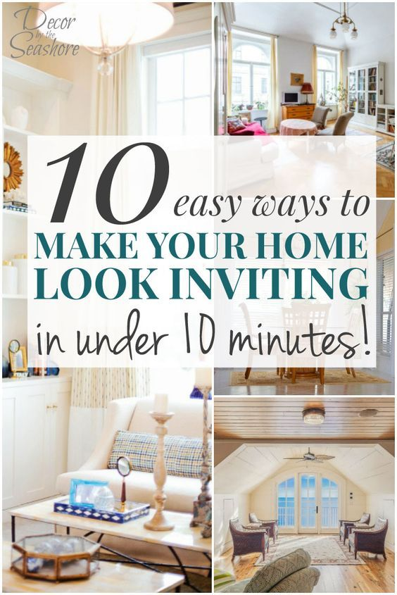 10 Easy Ways to Make Your Home Look Inviting in Under 10 Minutes - Decor by the Seashore
