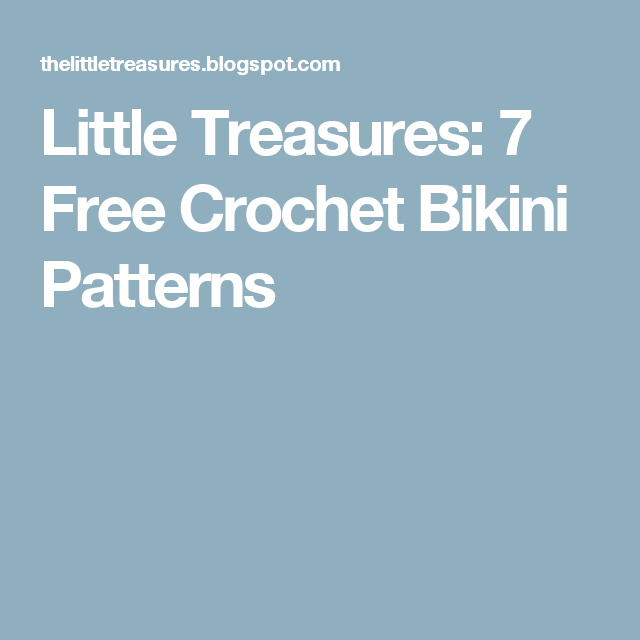 Little Treasures: 7 Free Crochet Bikini Patterns