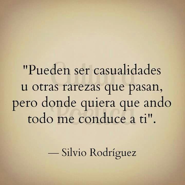 Tu Fantasma Silvio Rodríguez Citas De Canciones Frases De Canciones Frases Y Poemas