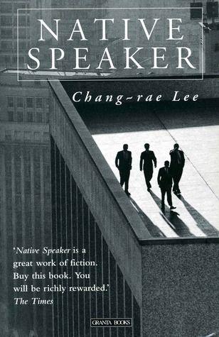 Native Speaker by Chang-rae Lee (Granta)  This book, Greatful