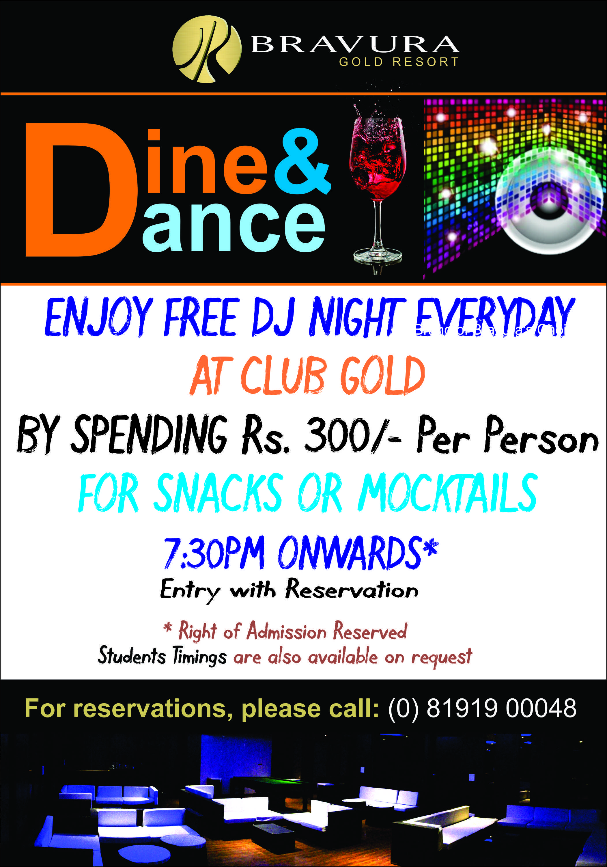 Bravura Gold Resort brings to you special offers on Dine & Dance. Enjoy Free DJ Night Everyday 7:30 PM onwards at Club Gold by spending Just Rs. 300/- Per Person for Snacks or Mocktails. Students Timing are also available on request. For more details / reservations, please visit us at http://www.bravuraresort.com or call us at +91-8191900048.
