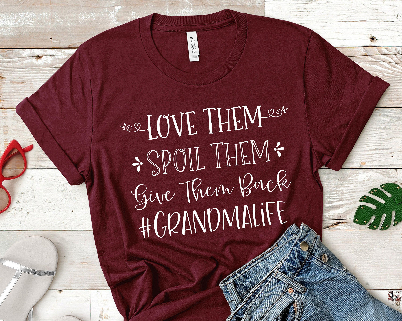 Download Love Them Spoil Them Give Them Back #GrandmaLife shirt ...