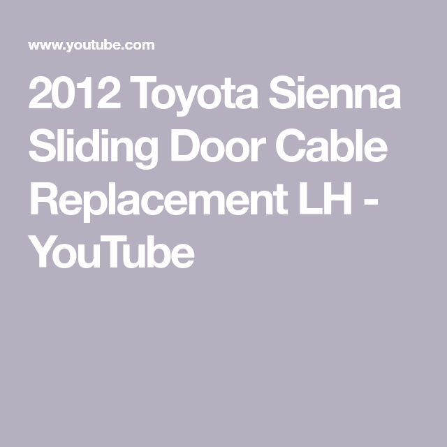 2012 Toyota Sienna Sliding Door Cable Replacement Lh Youtube In 2020 Toyota Sienna Sliding Doors Sienna