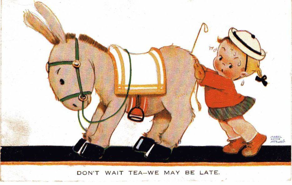 DON'T WAIT TEA WE MAY BE LATE GIRL & DONKEY