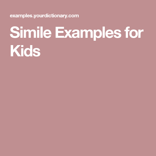 Simile Examples For Kids Simile And Activities