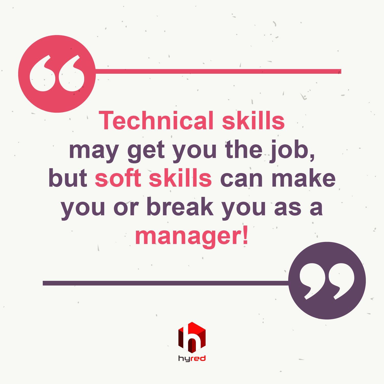 Technical Skills May Get You The Job But Soft Skills Can Make You Or Break You As A Manager Dr Akhilesh Kumar Dwivedi Soft Skills Job Skills Development