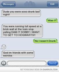 How come so many drunk texts involve harry potter?