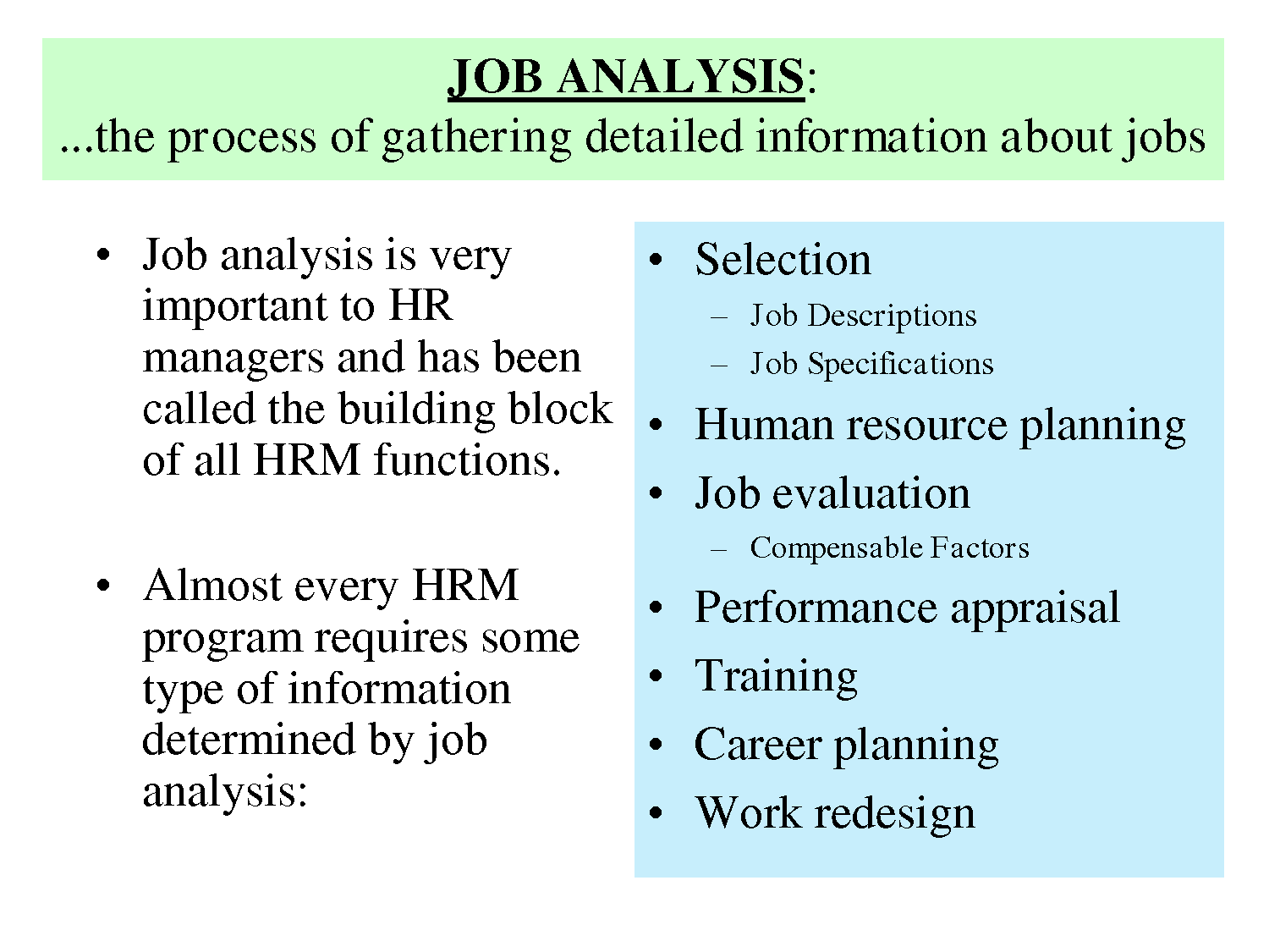 job analysis and selection methods Personnel selection is the  a vital piece of selection is job analysis  a meta-analysis of selection methods in personnel psychology found that.